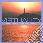 Brian Hopper & Robert Fenner - Virtuality cd musicale di Brian & fenn Hopper