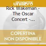 The oscar concert cd musicale di Rick Wakeman
