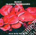 Magic Frantic Mushrooms - Date With The Devil cd musicale di Magic frantic mushro