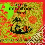 Process of illumination cd musicale di Magic mushroom band