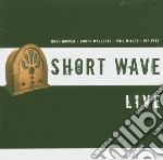 Short Wave - Live cd musicale di Wave Short