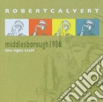 Middlesbrough 1986 cd musicale di Robert Calvert