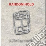 Differing views cd musicale di Hold Random