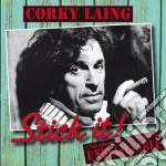 Stick it! cd musicale di Corky Laing