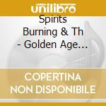 GOLDEN AGE ORCHESTRA                      cd musicale di SPIRITS BURNING & TH