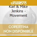 Movement cd musicale di Karl & ratl Jenkins