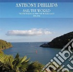 Anthony Phillips - Sail The World cd musicale di Anthony Phillips