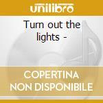 Turn out the lights - cd musicale di Bernie Torme