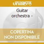 Guitar orchestra - cd musicale di M.grabham/r.fenwick/j.gilbert