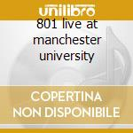 801 live at manchester university cd musicale di Phil Manzanera