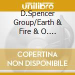 D.Spencer Group/Earth & Fire & O. - Musicians Union Band cd musicale di D.spencer group/earth & fire &