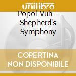 Sheperd's symphony - popol vuh cd musicale di Vuh Popol