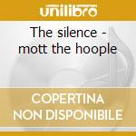 The silence - mott the hoople cd musicale di Doc thomas group