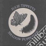 Shadow pupeteer cd musicale di Julie Tippetts