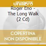 The long walk cd musicale di Roger Eno