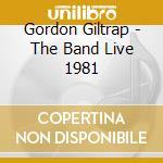 The band live 1981 cd musicale di Gordon giltrap band
