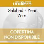 Year zero cd musicale di Galahad