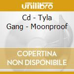 CD - TYLA GANG - MOONPROOF cd musicale di Gang Tyla