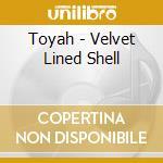 Velvet line shell cd musicale di Toyah