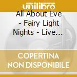 Fairy light nights - live acoustic cd musicale di All about eve