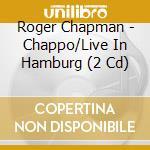 Chappo / live in hamburg cd musicale di Roger Chapman