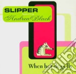 When hot dogs fly cd musicale di Slipper feat. andrea black