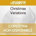 CHRISTMAS VARIATIONS                      cd musicale di Rick Wakeman