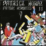 Future memories ii cd musicale di Patrick Moraz