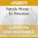 IN PRINCETON                              cd musicale di Patrick Moraz