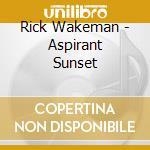 ASPIRANT SUNSET                           cd musicale di Rick Wakeman