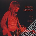 LIVE IN DALLAS 1982                       cd musicale di MEISNER RANDY