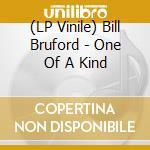 (LP VINILE) ONE OF A KIND (LP)                        lp vinile di Bill Bruford