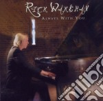 ALWAYS WITH YOU                           cd musicale di Rick Wakeman