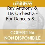 For dancer & romantics only cd musicale di Ray Anthony