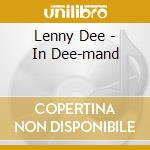 In dee-mand-mix by lenny dee cd musicale di Artisti Vari