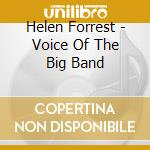 Forrest, Helen - Voice Of The Big Band cd musicale di Forrest Helen