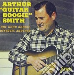 Arthur Smith - One Good Boogie Deserves cd musicale di Arthur Smith