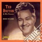 Born to lose cd musicale di Ted Daffan