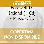Music of irish immigrants - cd musicale di Farewell to ireland (4 cd)
