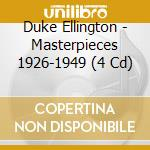 Masterpieces 1926-1949 - ellington duke cd musicale di Duke ellington (4 cd)