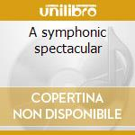 A symphonic spectacular cd musicale