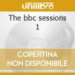The bbc sessions 1 cd musicale