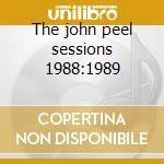 The john peel sessions 1988:1989 cd musicale di House of love the