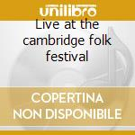 Live at the cambridge folk festival cd musicale