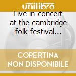 Live in concert at the cambridge folk festival 1985 cd musicale di John Martyn