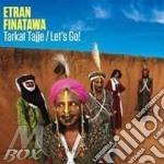 TARKAT TAJJE - LET'S GO!                  cd musicale di Etran Finatawa
