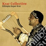 Krar Collective - Ethiopia Super Krar cd musicale di Collective Krar