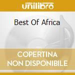 Best of africa cd musicale di Africa