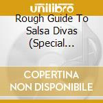 THE ROUGH GUIDE TO SALSA DIVAS - SPEC.ED  cd musicale di The rough guide