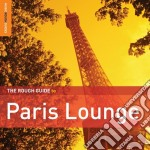 Paris lounge [special edition] cd musicale di The rough guide